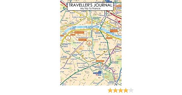 Travel Journal My Trip To France The Perfect Travel Companion For Every Trip You Take Dolan Joe 9781489507167 Amazon Com Books