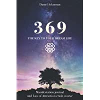 Project 369: The Key to Your Dream Life: Manifestation Journal and Law of Attraction Crash Course
