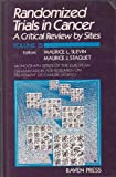 Randomized Trials in Cancer : A Critical Review by Sites, Maurice L. Slevin, 0881671576