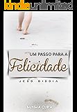 Um Passo Para a Felicidade (Spin-Off do Livro Minha Cura) (Portuguese Edition)