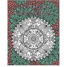 The Mandala Coloring Book: Inspire Creativity, Reduce Stress, and Bring Balance with 100 Mandala Coloring Pages