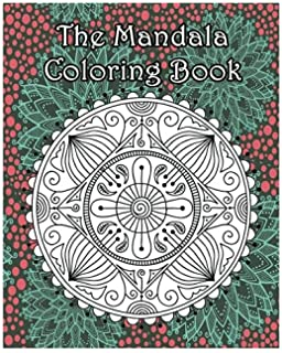 The Mandala Coloring Book Inspire Creativity Reduce Stress And Bring Balance With 100