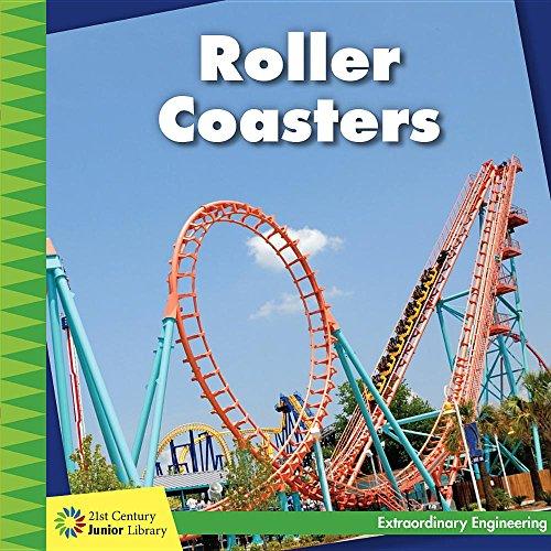 Roller Coasters (21st Century Junior Library: Extraordinary Engineering)