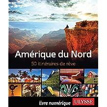 Amérique du Nord - 50 itinéraires de rêve (French Edition)
