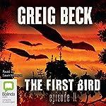 The First Bird, Episode 2 | Greig Beck