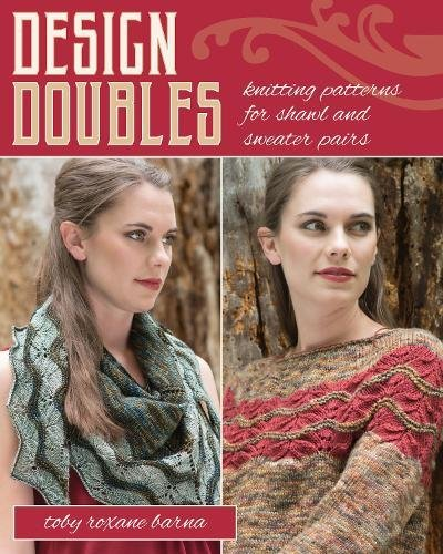 - Design Doubles: Knitting Patterns for Shawl and Sweater Pairs
