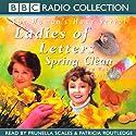 Ladies of Letters Spring Clean Radio/TV von Carole Hayman, Lou Wakefield Gesprochen von: Prunella Scales, Patricia Routledge