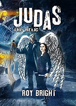Judas: The Relic (The Iscariot Warrior Series Book 2) by [Bright, Roy]