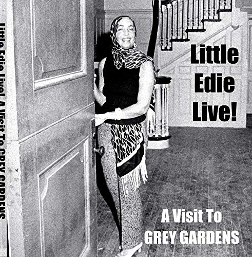 (Little Edie Live!  A Visit To Grey Gardens)