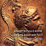 Alexander by Plutarch with Ancient Greek Aeolian mode Part V