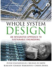 Whole System Design: An Integrated Approach to Sustainable Engineering