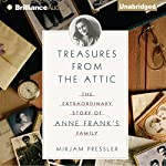 Treasures from the Attic: The Extraordinary Story of Anne Frank's Family | Mirjam Pressler