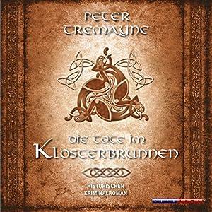 Die Tote im Klosterbrunnen (Schwester Fidelma ermittelt 4) Hörbuch