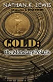 img - for Gold: the Monetary Polaris book / textbook / text book