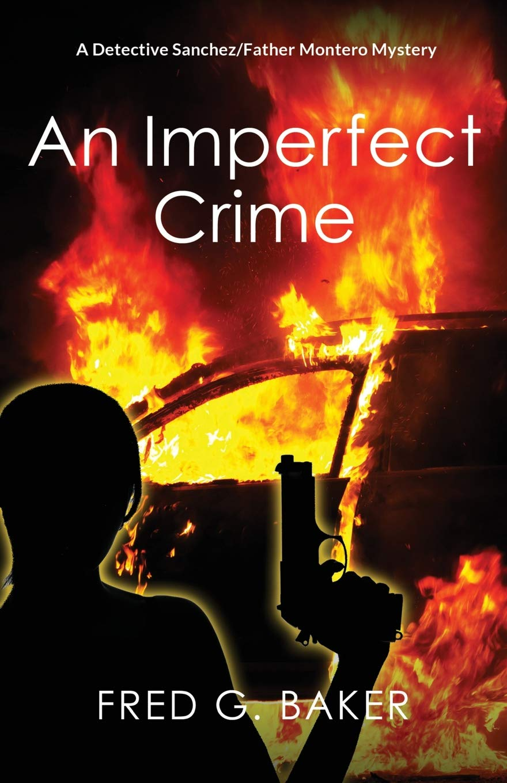 An Imperfect Crime: A Detective Sanchez/Father Montero ...