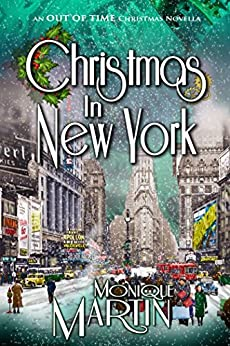 Christmas in New York: An Out of Time Christmas Novella by [Martin, Monique]