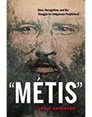 """""""Métis"""": Race, Recognition, and the Struggle for Indigenous Peoplehood"""