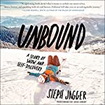 Unbound: A Story of Snow and Self-Discovery | Steph Jagger
