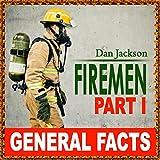 childrens books:  Firemen - General Facts (books about firemen) Children books age 4 7 (Kids and Children Great book)