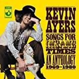 Songs For Insane Times: An Anthology 1969-1980 By Kevin Ayers (2008-09-08)