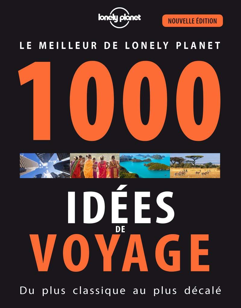 Amazon.fr - 1000 idées de voyages - 5 ed - Lonely Planet LONELY PLANET -  Livres