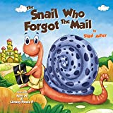 The Snail Who Forgot The Mail: Teach your kid patience (BOOKS FOR KIDS 1)