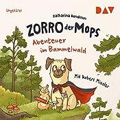 Abenteuer im Bammelwald (Zorro der Mops 1) | Katharina Bendixen