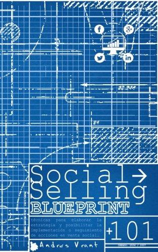 Social Selling BluePrint técnicas para elaborar la estrategia y posibilitar la implementación o seguimiento de acciones en venta social...  [Velasquez, Andres - Vrant, Andres] (Tapa Blanda)
