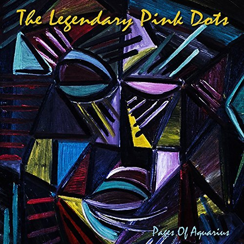 Aquarius Dots - Pages Of Aquarius by Legendary Pink Dots (2013-08-03)