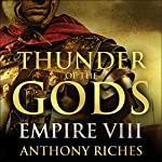 Thunder of the Gods: Empire VIII | Anthony Riches