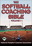 The Softball Coaching Bible, Volume I, The (The Coaching Bible Series)