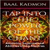 Tap into the Power of the Chant: Attaining Supernatural Abilities Using Mantras
