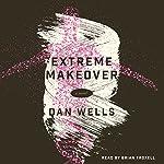 Extreme Makeover | Dan Wells