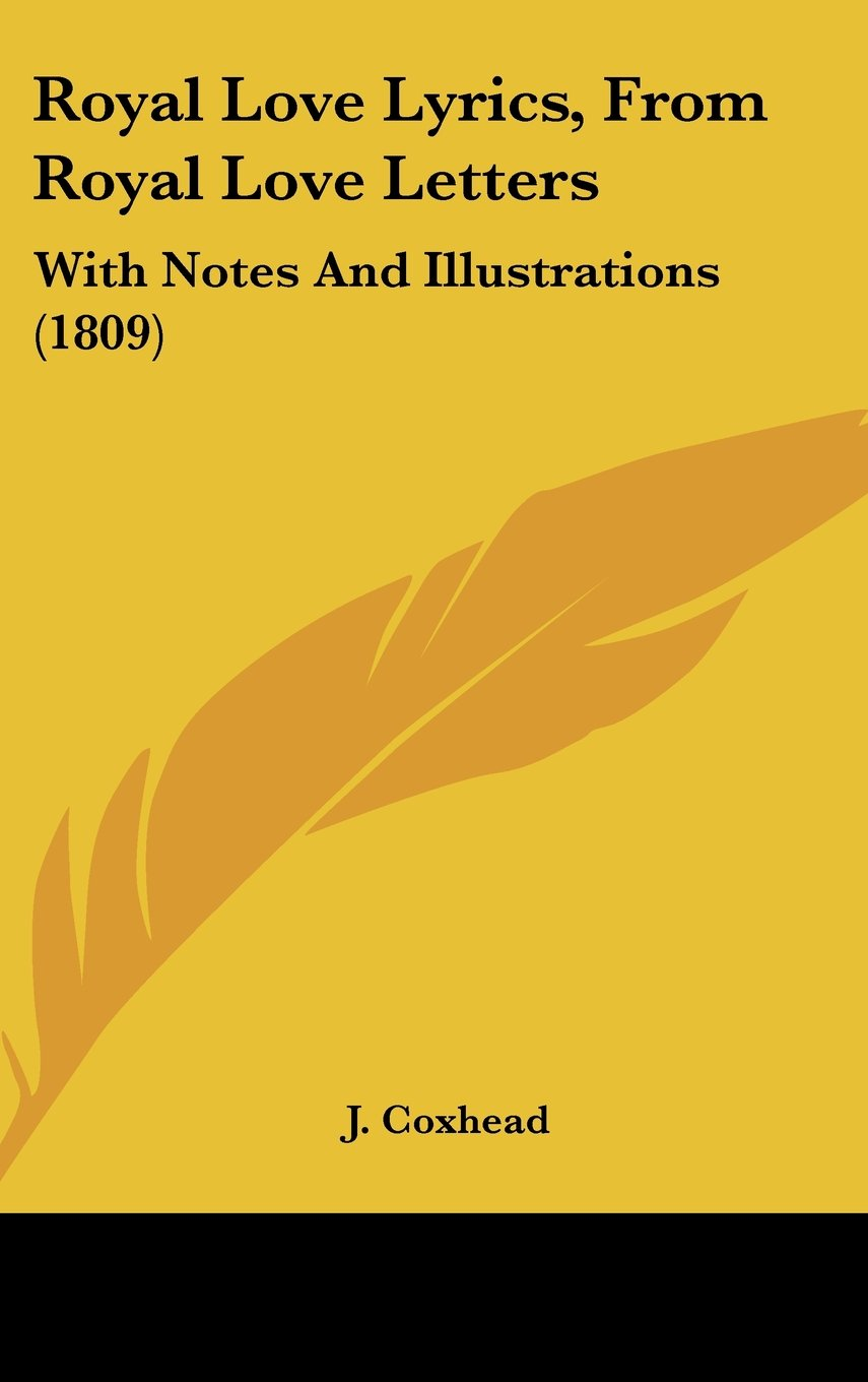 Download Royal Love Lyrics, from Royal Love Letters: With Notes and Illustrations (1809) ebook