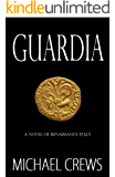 Guardia: A Novel of Renaissance Italy
