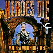 Heroes Die: The First of the Acts of Caine Audiobook by Matthew Stover Narrated by Stefan Rudnicki