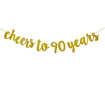 Fecedy Glittery Gold Cheers To 90 Years Banner For 90th Birthday Party Decorations