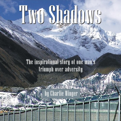 Two Shadows: The Inspirational Story of One Man's Triumph over Adversity
