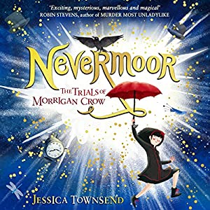 Nevermoor: The Trials of Morrigan Crow Audiobook