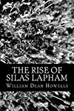 The Rise of Silas Lapham, William Dean Howells, 1481817744