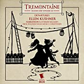 Tremontaine: Season One, Episode 13: Departures | Ellen Kushner
