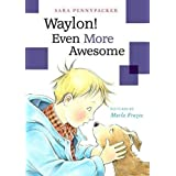 Waylon! Even More Awesome (Waylon!, 2)