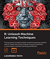 R: Unleash Machine Learning Techniques