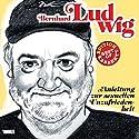 Bernhard Ludwig: Anleitung zur sexuellen Unzufriedenheit (Best of Kabarett Edition) Hörspiel von Bernhard Ludwig Gesprochen von: Bernhard Ludwig