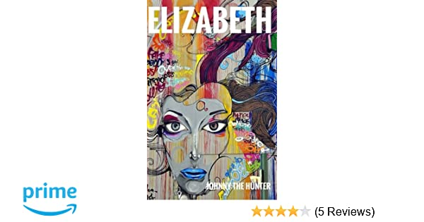 Elizabeth (Spanish Edition): Johnny the Hunter ...