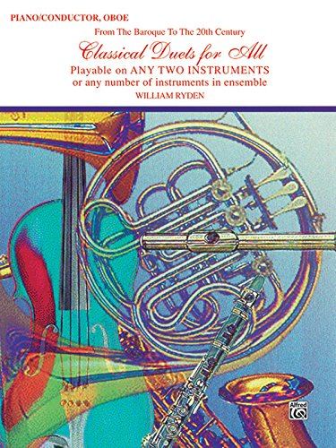 Classical Duets for All (from the Baroque to the 20th Century): Piano/Conductor, Oboe (Classical Instrumental Ensembles for All) by William Ryden (Composer) (1-Feb-1997) Paperback