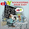 eBay Bookkeeping Made Easy: eBay Selling Made Easy Audiobook by Nick Vulich Narrated by Paul Holbrook