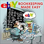 eBay Bookkeeping Made Easy: eBay Selling Made Easy | Nick Vulich