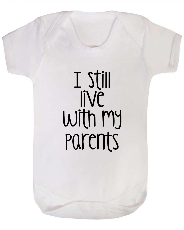 I Still Live with my Parents Baby Vest Babygrow Bodysuit Novelty Baby Vests
