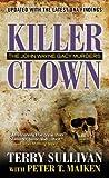 img - for Killer Clown Updated edition by Sullivan, Terri, Maiken, Peter (2013) Mass Market Paperback book / textbook / text book